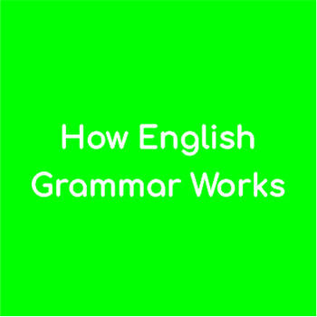 How English Grammar Works
